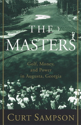 The Masters: Golf, Money, and Power in Augusta, Georgia Cover Image