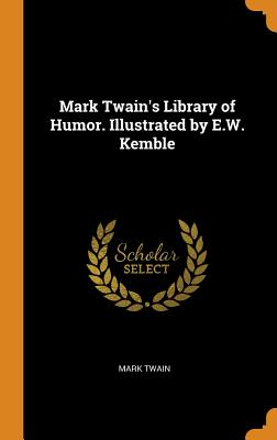 Mark Twain's Library of Humor. Illustrated by E.W. Kemble Cover Image