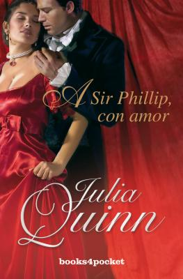 A Sir Phillip Con Amor = To Sir Phillip with Love (Books4pocket Romantica #220) Cover Image
