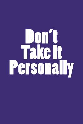 Don't Take It Personally: Notebook Cover Image