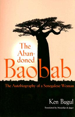 Abandoned Baobab: The Autobiography of a Senegalese Woman (CARAF Books: Caribbean and African Literature Translated from French) Cover Image