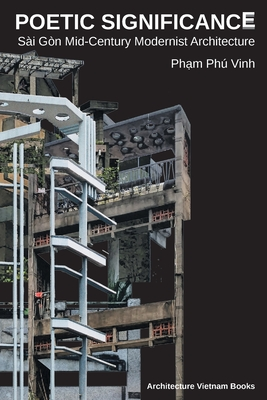 Poetic Significance: Sài Gòn Mid-Century Modernist Architecture Cover Image