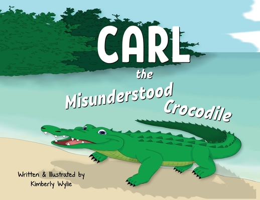 Carl the Misunderstood Crocodile Cover Image