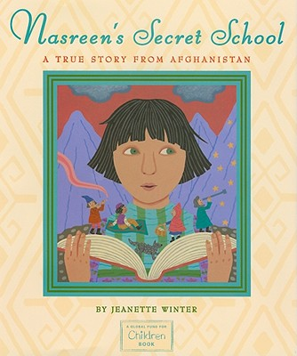 Nasreen's Secret School: A True Story from Afghanistan Cover Image