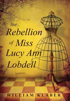 The Rebellion of Miss Lucy Ann Lobdell Cover Image