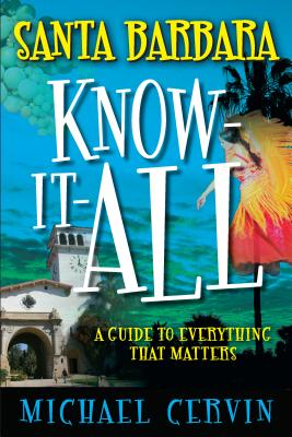 Santa Barbara Know-It-All: A Guide to Everything That Matters Cover Image