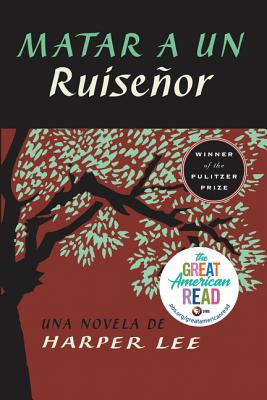 Matar a un ruiseñor  (To Kill a Mockingbird - Spanish Edition) Cover Image