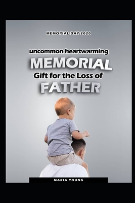 Memorial Day 2020: Uncommon Heartwarming Memorial Gifts for Loss of Father Cover Image