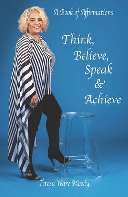 Think, Believe, Speak & Achieve Cover Image