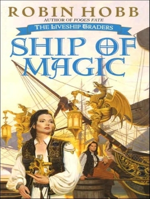 Cover for Ship of Magic (Liveship Traders (Audio) #1)
