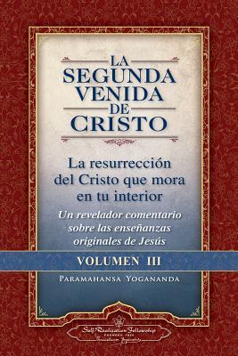 La Segunda Venida de Cristo, Volumen III: La Resurrecion del Cristo Que Mora En Tu Interior = the Second Coming of Christ, Vol.III Cover Image