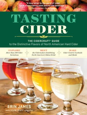 Tasting Cider: The CIDERCRAFT® Guide to the Distinctive Flavors of North American Hard Cider Cover Image