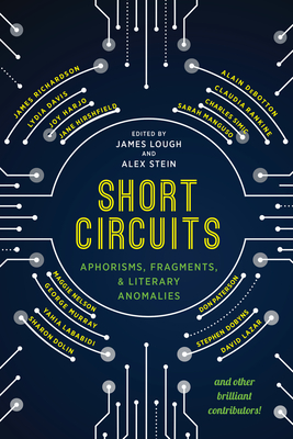 Short Circuits: Aphorisms, Fragments, and Literary Anomalies Cover Image