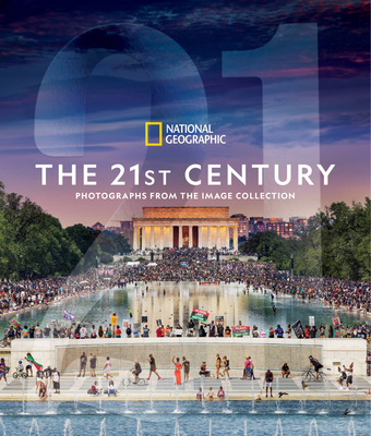 National Geographic The 21st Century: Photographs From the Image Collection cover