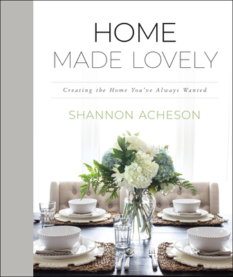 Home Made Lovely: Creating the Home You've Always Wanted Cover Image