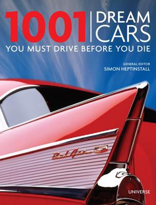1001 Dream Cars You Must Drive Before You DieSimon Heptinstall