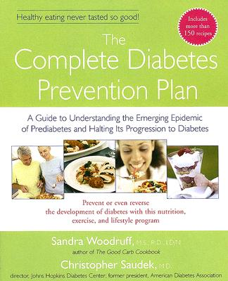 The Complete Diabetes Prevention Plan: A Guide to Understanding the Emerging Epidemic of Prediabetes and Halting Its Pr Cover Image
