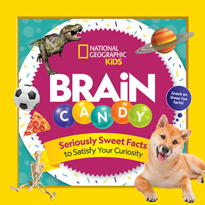 Brain Candy: 500 Sweet Facts to Satisfy Your Curiosity Cover Image