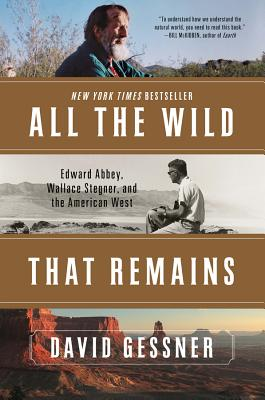 All the Wild That Remains: Edward Abbey, Wallace Stegner, and the American West Cover Image