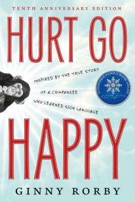 Hurt Go Happy: A novel inspired by the true story of a chimpanzee who learned sign language Cover Image
