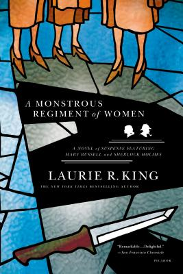 A Monstrous Regiment of Women: A Novel of Suspense Featuring Mary Russell and Sherlock Holmes (A Mary Russell Mystery #2) Cover Image