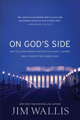 On God's Side: What Religion Forgets and Politics Hasn't Learned about Serving the Common Good Cover Image