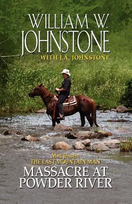 Matt Jensen the Last Mountain Man Massacre at Powder River Cover Image