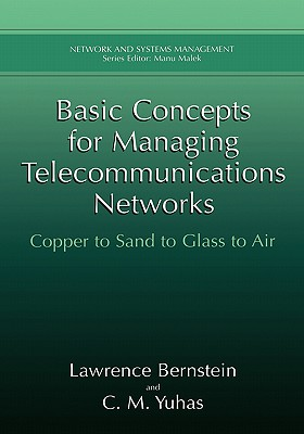 Basic Concepts for Managing Telecommunications Networks: Copper to Sand to Glass to Air (Network and Systems Management) Cover Image