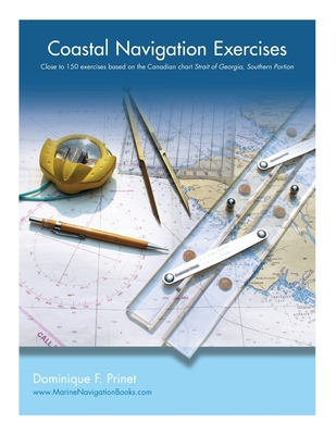 Coastal Navigation Exercises: Over 100 exercises based on the Canadian chart Strait of Georgia, Southern Portion Cover Image