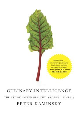 Culinary Intelligence: The Art of Eating Healthy (and Really Well) Cover Image
