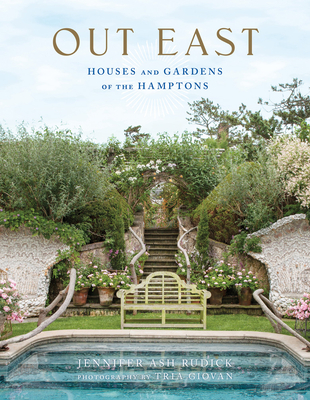 Out East: Houses and Gardens of the Hamptons Cover Image