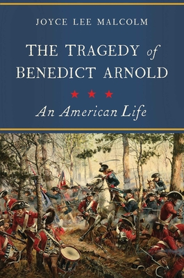 The Tragedy of Benedict Arnold: An American Life Cover Image