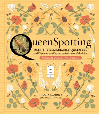 QueenSpotting: Meet the Remarkable Queen Bee and Discover the Drama at the Heart of the Hive; Includes 48 Queenspotting Challenges Cover Image