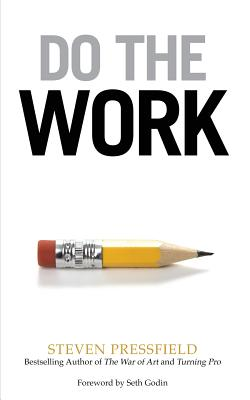 Do the Work: Overcome Resistance and Get Out of Your Own Way Cover Image