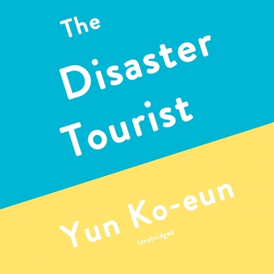 The Disaster Tourist Lib/E Cover Image