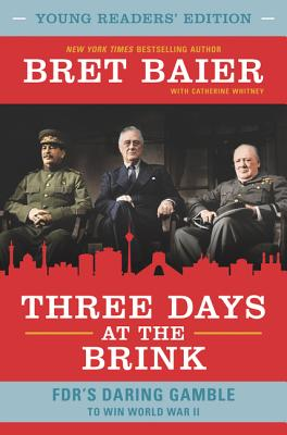 Three Days at the Brink: Young Readers' Edition: FDR's Daring Gamble to Win World War II Cover Image