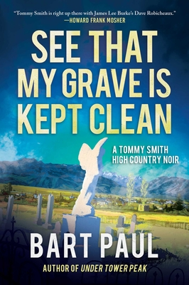 See That My Grave Is Kept Clean: A Tommy Smith High Country Noir, Book Three Cover Image