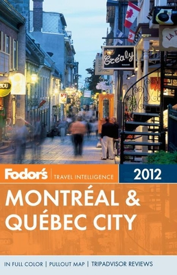 Fodor's Montreal & Quebec City 2012 Cover Image