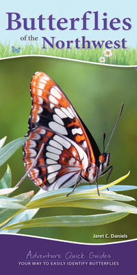 Butterflies of the Northwest: Your Way to Easily Identify Butterflies (Adventure Quick Guides) Cover Image