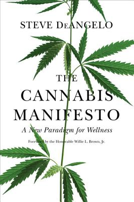 The Cannabis Manifesto: A New Paradigm for Wellness Cover Image
