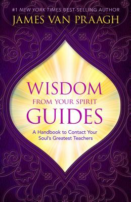 Wisdom from Your Spirit Guides