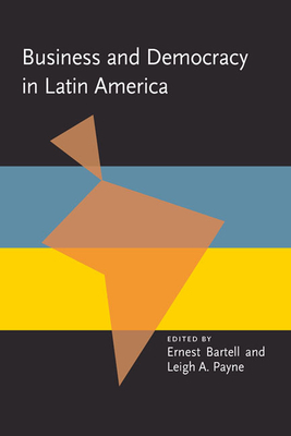Cover for Business and Democracy in Latin America (Pitt Latin American Series)
