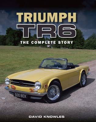 Triumph TR6: The Complete Story Cover Image
