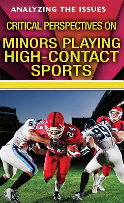 Critical Perspectives on Minors Playing High-Contact Sports (Analyzing the Issues) Cover Image
