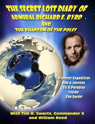 The Secret Lost Diary of Admiral Richard E. Byrd and The Phantom of the Poles Cover Image