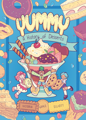 Yummy: A History of Desserts (A Graphic Novel) Cover Image