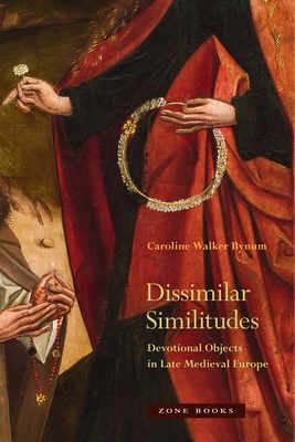 Dissimilar Similitudes: Devotional Objects in Late Medieval Europe Cover Image