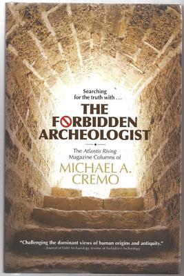 Forbidden Archeologist: The Atlantis Rising Magazine Columns of Michael A. Cremo Cover Image