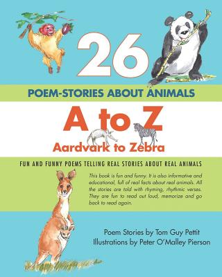 26 Poem-Stories about Animals, A to Z, Aardvark to Zebra Cover