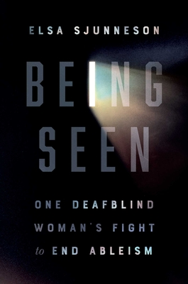 Being Seen: One Deafblind Woman's Fight to End Ableism Cover Image